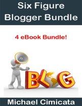 Six Figure Blogger Bundle (4 eBook Bundle)