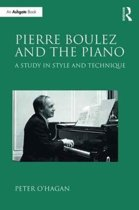 Pierre Boulez and the Piano