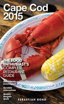 Cape Cod - 2015 (The Food Enthusiast's Complete Restaurant Guide)