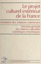 Le projet culturel extérieur de la France