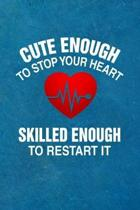 Cute Enough to Stop Your Heart - Skilled Enough to Restart It