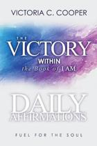 The Victory Within: The Book of I AM Daily Affirmations
