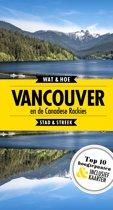 Wat & Hoe Reisgids - Vancouver en de Canadese rockies