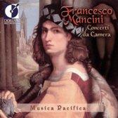 Mancini: Concerti da Camera / Musica Pacifica