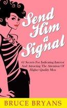 Send Him a Signal