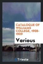 Catalogue of Williams College, 1908-1909