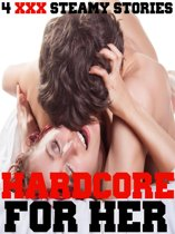 HARDCORE FOR HER (4 XXX Steamy Stories, Hot Erotic Book Bundle of Taboo Short Stories, Contemporary Womens Fiction Box Set, Younger Older Alpha Male Books)