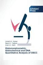 Histomorphometric, Histochemical and DNA Quantitative Analysis of Oscc
