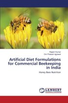 Artificial Diet Formulations for Commercial Beekeeping in India