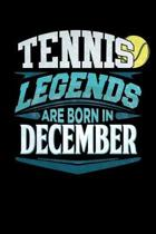 Tennis Legends Are Born In December: Tennis Journal 6x9 Notebook Personalized Gift For Birthdays In December