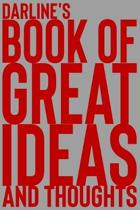 Darline's Book of Great Ideas and Thoughts: 150 Page Dotted Grid and individually numbered page Notebook with Colour Softcover design. Book format: 6