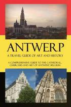 Antwerp - A Travel Guide of Art and History