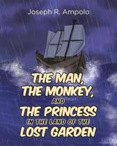 The Man, the Monkey, and the Princess in the Land of the Lost Garden