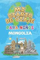Mi Diario De Viaje Para Ni�os Mongolia: 6x9 Diario de viaje para ni�os I Libreta para completar y colorear I Regalo perfecto para ni�os para tus vacac
