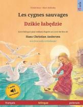 Les cygnes sauvages (fran�ais - polonais): Livre bilingue pour enfants d'apr�s un conte de f�es de Hans Christian Andersen, avec livre audio � t�l�cha