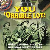 You 'Orrible Lot - Music & Memories of the National Service Years