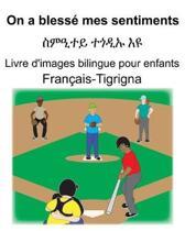 Fran�ais-Tigrigna On a bless� mes sentiments/ስምዒተይ ተጎዲኡ እዩ Livre d'images bilingue p