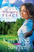 Whisper of Peace, A (Heart of the Prairie Book #7)