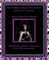 The Vampire Queen Chronicles: Almost In Training