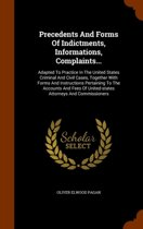 Precedents and Forms of Indictments, Informations, Complaints...