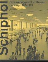 Schiphol Grensverleggend luchthavenontwerp 1967-1975