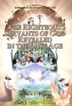 Sermons on the Gospel of Luke (VII ) - THE RIGHTEOUS SERVANTS OF GOD REVEALED IN THE LAST AGE