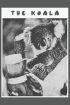 The Koala: Lustiger Koala mit einem Glas Bier in der Hand. Blanko Notizbuch mit 120 Seiten in wei�.