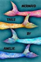 Mermaid Tails by Amelie