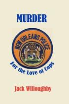 Murder for the Love of Cops