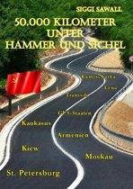 50.000 Kilometer unter Hammer und Sichel