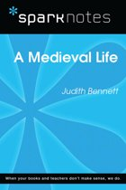 A Medieval Life (SparkNotes Literature Guide)