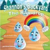 Shannon's Backyard the Raindrop