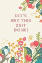 2020 Monthly/Weekly Diary; LET'S GET THIS SHIT DONE!: 1 Year, January to December, UK Schedule and Appointment Planner for Goal Setting and Reflection