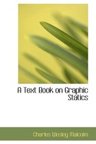 A Text Book on Graphic Statics