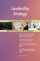 Leadership Strategy a Complete Guide - 2020 Edition