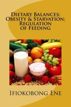 Dietary Balances; Obesity & Starvation; Regulation of Feeding