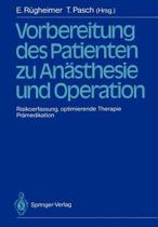 Vorbereitung des Patienten zu Anasthesie und Operation