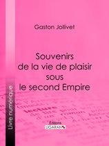 Souvenirs de la vie de plaisir sous le second Empire