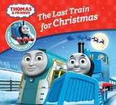 The Last Train for Christmas (Thomas & Friends Engine Adventures)