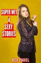 Super Wet: 4 Sexy Stories