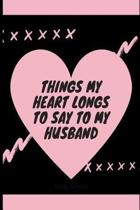 Things My Heart Longs to Say to My Husband