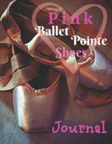 Pink Ballet Pointe Shoes Journal