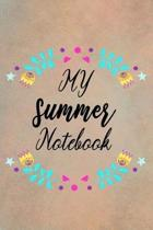 My Summer Notebook: Beautiful Summer Notebook For All Ages - Perfect Gift For Boys, Girls, Teens Kids And Adults - Vacation And Travel Jou