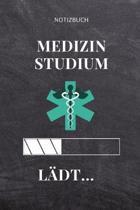 Notizbuch Medizin Studium l�dt...: A5 Notizbuch BLANKO witziger Spruch f�r zuk�nftige �rzte - Medizinstudium - Studentennotizbuch - Mediziner Tagebuch