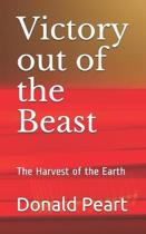 Victory out of the Beast: The Harvest of the Earth
