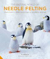 The Natural World of Needle Felting