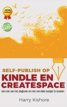 Self-Publish op Kindle en CreateSpace: een reis van het dagboek om met een klein budget te boeken