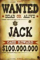 Jack Wanted Dead or Alive Cash Reward $100,000,000