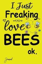 I Just Freaking Love Bees Ok Journal