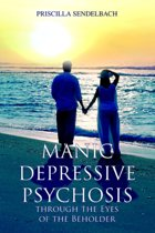 Manic Depressive Psychosis Through the Eyes of the Beholder